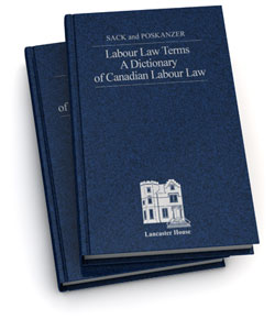 Labour Law Terms: A Dictionary of Canadian Labour Law