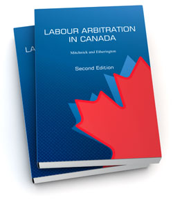 Labour Arbitration in Canada, Second Edition