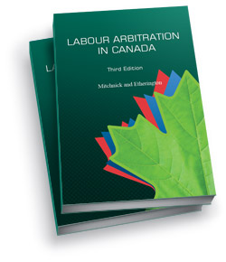 Labour Arbitration in Canada, Third Edition