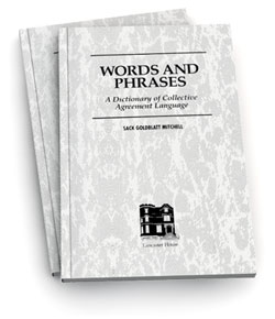 Words and Phrases:  A Dictionary of Collective Agreement Language